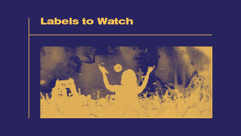 Labels To Watch 2021